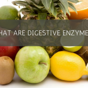 What exactly are digestive enzymes and why are they important?